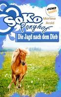 Marliese Arold: SOKO Ponyhof - Dritter Roman: Die Jagd nach dem Dieb ★★★★★
