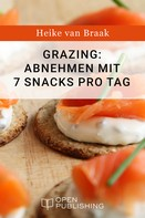 Heike van Braak: Grazing: Abnehmen mit 7 Snacks pro Tag ★★★