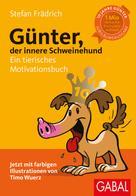 Stefan Frädrich: Günter, der innere Schweinehund