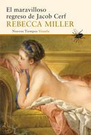 Rebecca Miller: El maravilloso regreso de Jacob Cerf