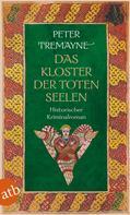 Peter Tremayne: Das Kloster der toten Seelen ★★★★