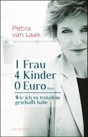 Petra van Laak: 1 Frau, 4 Kinder, 0 Euro (fast) ★★★★