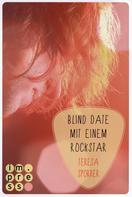 Teresa Sporrer: Blind Date mit einem Rockstar (Die Rockstar-Reihe 2) ★★★★