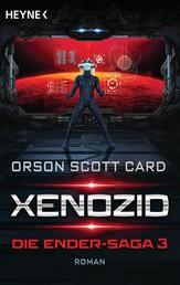 Xenozid - Die Ender-Saga 3 - Roman
