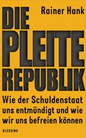 Rainer Hank: Die Pleite-Republik