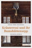 Doris Fürk-Hochradl: Kräuterrosi und ihr Bumshüttensepp ★★★★