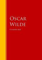 Oscar Wilde: Un marido ideal