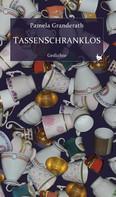 Pamela Granderath: Tassenschranklos