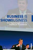 Brigitte Biehl: Business is Showbusiness