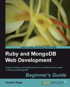 Gautam Rege: Ruby and MongoDB Web Development Beginner's Guide