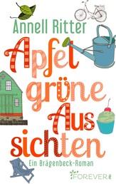 Apfelgrüne Aussichten - Ein Brägenbeck-Roman