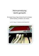 Dr. Holger H. Stutzke: Heimvernetzung leicht gemacht ★★★