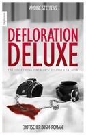 Andine Steffens: Defloration Deluxe ★★★★