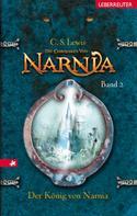C. S. Lewis: Die Chroniken von Narnia 2: Der König von Narnia ★★★★★