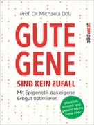 Michaela Döll: Gute Gene sind kein Zufall ★★★★