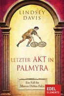 Lindsey Davis: Letzter Akt in Palmyra ★★★★