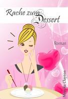 Monika Clayton: Rache zum Dessert ★★★★★
