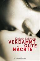 Kathrin Schrocke: Verdammt gute Nächte ★★★★