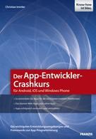 Christian Immler: Der App-Entwickler-Crashkurs für Android, iOS und Windows Phone