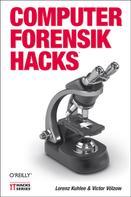 Lorenz Kuhlee: Computer-Forensik Hacks ★★★★