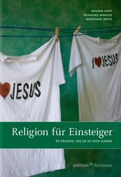 Religion für Einsteiger - 90 Fragen, die es in sich haben