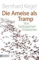 Bernhard Kegel: Die Ameise als Tramp ★★★★