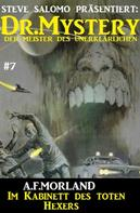 A. F. Morland: Dr. Mystery #7: Das Kabinett des toten Hexers