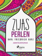 Karl Friedrich Kurz: Zijas Perlen