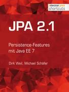 Dirk Weil: JPA 2.1