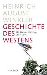 Geschichte des Westens - Die Zeit der Weltkriege 1914-1945