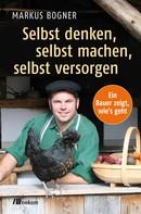 Markus Bogner: Selbst denken, selbst machen, selbst versorgen ★★★★★