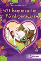 Kathrin Schrocke: Willkommen im Pferdeparadies ★★★★