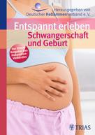 Hebammengemeinschaftshilfe e.V: Entspannt erleben: Schwangerschaft und Geburt