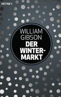 William Gibson: Der Wintermarkt ★★★