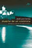 José Luis Correa: Muerte de un violinista