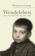 Hieronymus Ludwig: Wendeleben