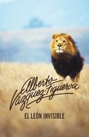 Alberto Vázquez-Figueroa: El león invisible