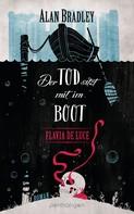 Alan Bradley: Flavia de Luce 9 - Der Tod sitzt mit im Boot ★★★★