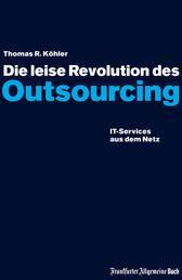 Die leise Revolution des Outsourcing - IT-Services aus dem Netz