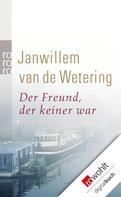 Janwillem van de Wetering: Der Freund, der keiner war ★★★