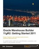 Bob Griesemer: Oracle Warehouse Builder 11gR2: Getting Started 2011