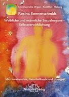 Rosina Sonnenschmidt: Weibliche und männliche Sexualorgane - Selbstverwirklichung