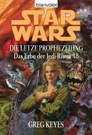 Greg Keyes: Star Wars. Das Erbe der Jedi-Ritter 18. Die letzte Prophezeiung ★★★★