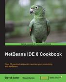 David Salter: NetBeans IDE 8 Cookbook