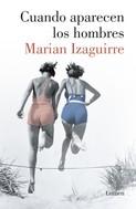 Marian Izaguirre: Cuando aparecen los hombres