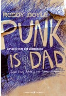 Roddy Doyle: Punk is Dad ★★★★★