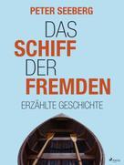 Peter Seeberg: Das Schiff der Fremden ★★★