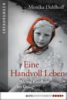 Monika Dahlhoff: Eine Handvoll Leben ★★★★★