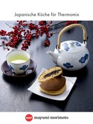 Mayumi Morimoto: Japanische Küche für Thermomix ★★★