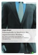 Jürgen Berger: Führungskräfte in Situationen des organisationalen Wandels
